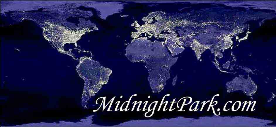 The name MidnightPark&copy, all information and images contained on this site are protected under U.S. and International Copyrights and/or are used by permission. ;